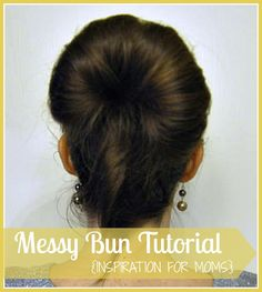 Messy Bun Tutorial from Inspiration for Moms