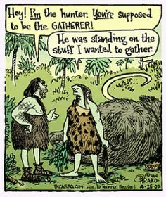 """""""Nasty Women"""" and Man the Hunter: Archaeology and Gender Politics in 2016 Bizarro Comic, Ohio, Hunting Humor, Hunter Gatherer, Gender Roles, Archaeology, Laugh Out Loud, Make Me Smile, Funny Pictures"""