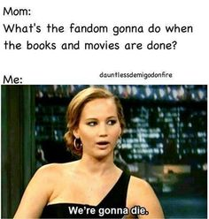 Or. We become like the Harry Potter fandom. Or worst, we will be mad as the Sherlock fandom...