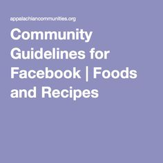 Community Guidelines for Facebook | Foods and Recipes