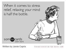 When it comes to stress relief, relaxing your mind is half the bottle.