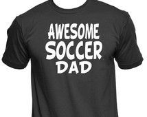 Awesome Soccer Dad T-Shirt - Soccer Tee - Soccer Dad Shirt - Tee - Tshirt - Sports Dad - Shirts With Sayings - Gifts For Dad #tshirtwithsayings