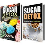 Free Kindle Book -  [Health & Fitness & Dieting][Free] Sugar Detox Box Set (2 in 1): End Your Sugar Addiction With This Step-to-Step Plan, Lose Weight and Feel Great (Cleanse and Detox)