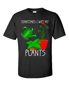 Sometimes I Wet My Plants Gardening Garden Planting Nature - Unisex Tshirt Black XL Super Fan Shirts http://www.amazon.com/dp/B010XSWJES/ref=cm_sw_r_pi_dp_k7BMvb0K6ZJJC