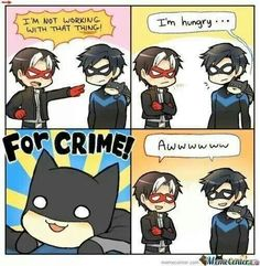 D'aww batman nightwing andJason Todd. When I read I'm hungry... For Crime I think of Christen Bal Lol!