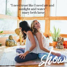 Mary Beth LaRue & Jacki Carr on Trust, Letting Go & Creating from Abundance - The Kelly Trach Show Abundance, Letting Go, Facade, Bliss, Trust, Mary, Author, In This Moment, Let It Be