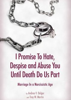 I Promise to Hate, Despise, and Abuse You until Death Do Us Part Marriage in a Narcissistic Age by Andrea V. Narcissistic Mother In Law, Narcissistic People, Narcissistic Sociopath, Traits Of A Narcissist, Narcissistic Personality Disorder, Emotional Vampire, Emotional Abuse, Antisocial Personality, Dark Triad