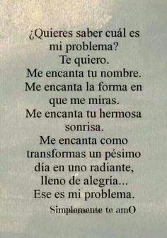 My problem is that i love u ♡♡