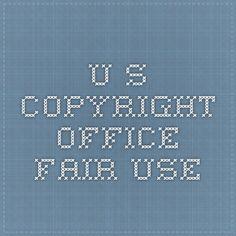 U.S. Copyright Office - Fair Use