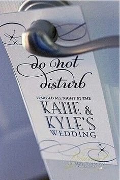 "Put customized ""do not disturb"" signs in welcome baskets for guests. 