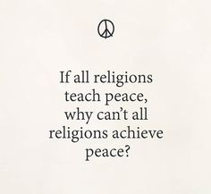 Because some do not believe in peace. Only conflict