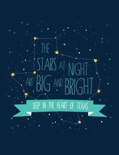 The stars at night are big and bright Deep in the heart of Texas! The prairie sky is wide and high Deep in the heart of Texas! Did anyone sing this at school?