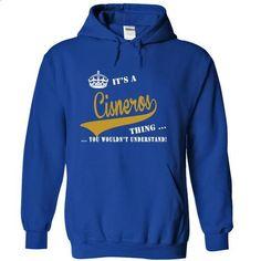 Its a Cisneros Thing, You Wouldnt Understand! - teeshirt dress #designer shirts #mens t shirt