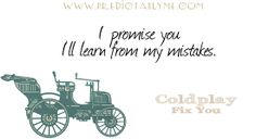 Predictably Me Lyric A Day 2/3/2014 - coldplay - fix you