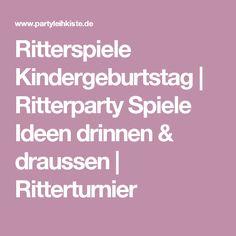 Ritterspiele Kindergeburtstag | Ritterparty Spiele Ideen drinnen & draussen | Ritterturnier