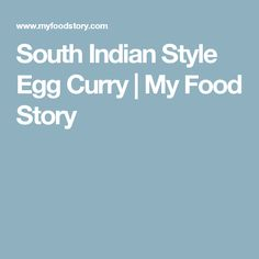 South Indian Style Egg Curry | My Food Story