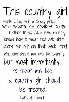 Change that to a Ford or Dodge pickup and a country boy who likes horse and the western life. We'll be golden:)