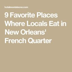9 Favorite Places Where Locals Eat in New Orleans' French Quarter
