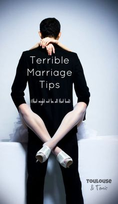 Terrible marriage tips (that might not be all that bad) - I especially like #2. Try these today!    humor | men | funny