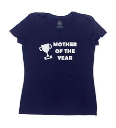Mother Of The Year T-Shirt - Great Gift for Mothers Day/Christmas/Birthday! Mom Will Love This!  Love this design? Why not consider one for a Father: