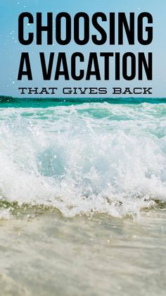 Choosing a Vacation that Gives Back! - Kreative in Life