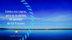 Celebra tus logros, pero no te olvides de aprender de tus fracasos.  Recibe mi Newsletter  http://satorramontse_0.gr8.com   #cambiospositivos #montsesatorra #reiki #terapia