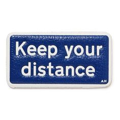 Anya Hindmarch x Chaos Fashion 'Keep Your Distance' leather sticker found on Polyvore featuring home, home decor, office accessories, blue, key stickers, anya hindmarch stickers, anya hindmarch, leather sticker and leather office accessories