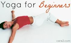 Yoga for Beginners: 10 Simple Poses to Get You Started (or restarted!) I felt better just reading this article. Pictures go well with descriptions, which are clearly explained.