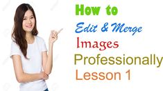 How to Edit & Merge Images Professionally Lesson 1