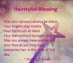 Hairstylist blessing.                                                                                                                                                                                 More