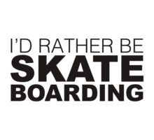 I'd rather be Skate Boarding by LudlumDesign