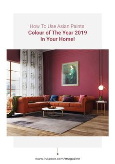 Interiors Like Fine Wine With 2019 S Hottest Colour Asian Paints Colours Asian Paints Asian Paints Colour Shades