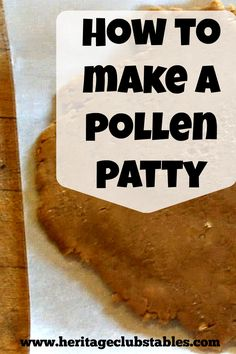 Watch this video to get an idea on how to make pollen patties. Pollen patties are a high protein substitute that supplies lipids, minerals, and vitamins