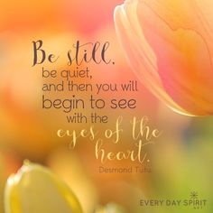 Be still and listen. xo See the app of uplifting and beautiful wallpapers at ~ www.everydayspirit.net xo #calm #peace #meditation