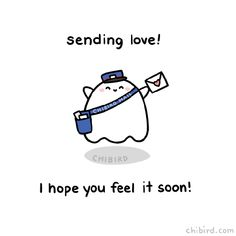 Mail-ghost is sending so much love! Delivered through Chibird Mail Express, wher… Mail-ghost is sending so much love! Delivered through Chibird Mail Express, wher…,Chibird ღ Mail-ghost is sending so much love! Delivered through Chibird. Cheer Up Quotes, Happy Quotes, Positive Quotes, Funny Quotes, Funny Gifs, News Quotes, Love You Quotes For Him, Love Yourself Quotes, Cute Love Gif