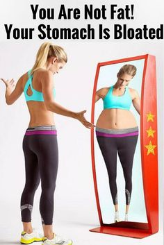 YOU ARE NOT FAT! YOUR STOMACH IS BLOATED AND HERE IS HOW TO GET RID OF IT!!',.