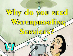 why do you need Waterproofing  services?