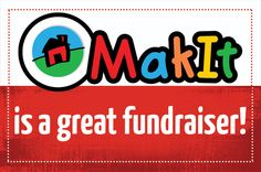 Don't forget to include MakIt with your next fundraiser!
