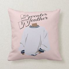 """""""Sweater Weather"""" Throw Pillow"""