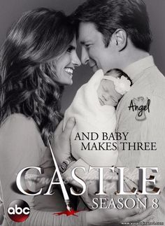 And Baby Makes Three - Castle Season 8 Poster? Castle Abc, Castle Series, Castle Tv Shows, Castle Season 8, Nathan Fillon, Alexis Castle, Castle Quotes, Mejores Series Tv, Richard Castle