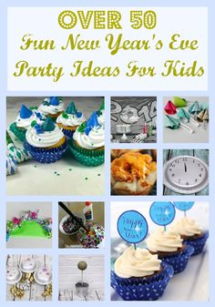 Over 50 New years eve party ideas for kids~ Including, food, activities decorations and more