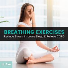 Breathing exercises - Dr. Axe http://www.draxe.com #health #holistic #natural