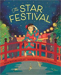 The Star Festival: Hadley, Moni Ritchie, Fujisawa, Mizuho: 9780807575956: Amazon.com: Books Tanabata Festival, Star Festival, Japanese Festival, Trade Books, Japanese American, Japanese Culture, Book Illustration, Colorful Decor, Book Design