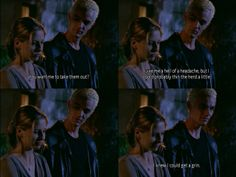 You want me to take them out? Give me a hell of a headache, but I could probably thin the herd a little. I knew I could get a grin. - Spike and Buffy - Flooded (S6 E4)