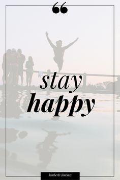 Be happy, stay happy!