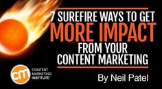 7 ways to get more impact from your content marketing
