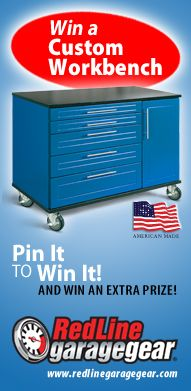 """Pin it to win it - Check our website www.redlinegaragegear.com Redline Garagegear runs a Workbench Contest and give away a very cool workbench (not just a plain old """"big box store"""" workbench but a workbench outfitted how you want) and you can earn an extra prize if you Pin It To Win It, Click on the image above and enter today the clock is ticking . . ."""