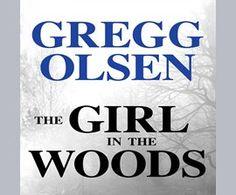 The Girl in the Woods / Gregg Olsen