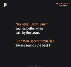 Sahi h yrrr☺☺☺☺ Love Parents Quotes, Daddy Daughter Quotes, Mom And Dad Quotes, Great Love Quotes, Sister Quotes, Family Quotes, Mine Quotes, Papa Quotes, Father Quotes