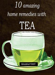 Tea - Ten Amazing Home Remedies